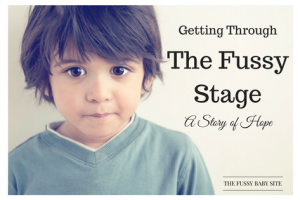 Getting Through The Fussy Stage: A Story Of Hope