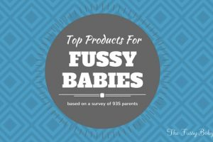 Top Products For Fussy Babies [Survey Results]
