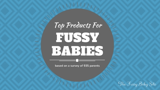 Top products for fussy, colicky or high need babies