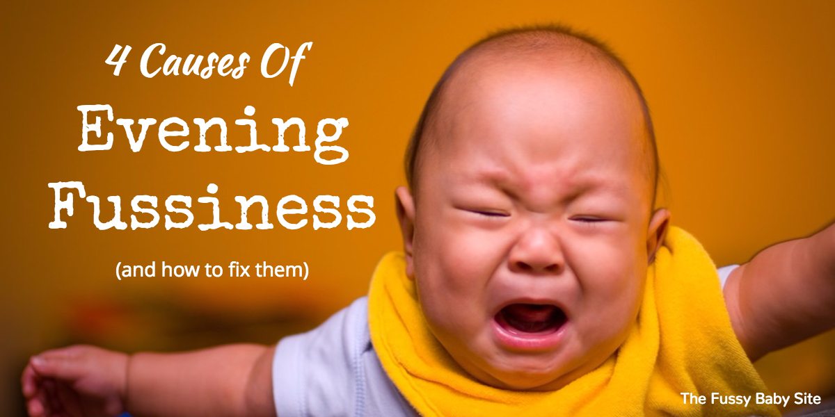 4 Causes of Evening Fussiness In Babies