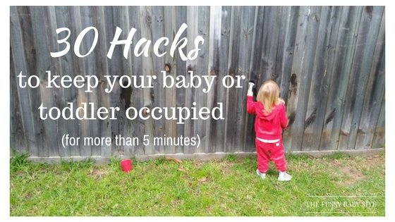 30 hacks to keep baby toddler occupied