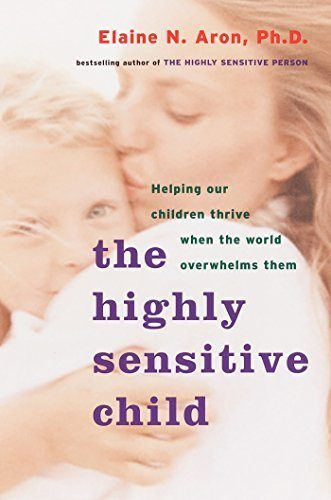 The Highly Sensitive Child - Elaine Aron