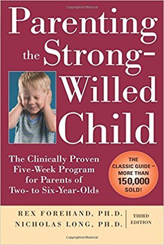 Parenting the Strong-Willed Child - Rex Forehand
