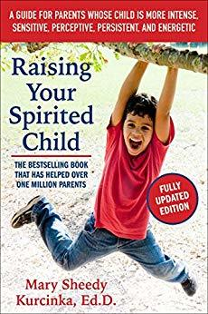 Raising Your Spirited Child - Mary Sheedy Kurcinka
