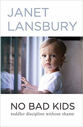 No Bad Kids - Janet Lansbury